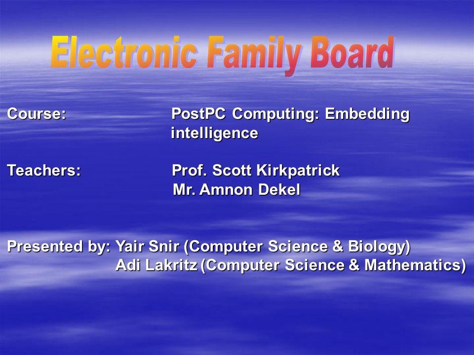 Course: PostPC Computing: Embedding intelligence Teachers: Prof.