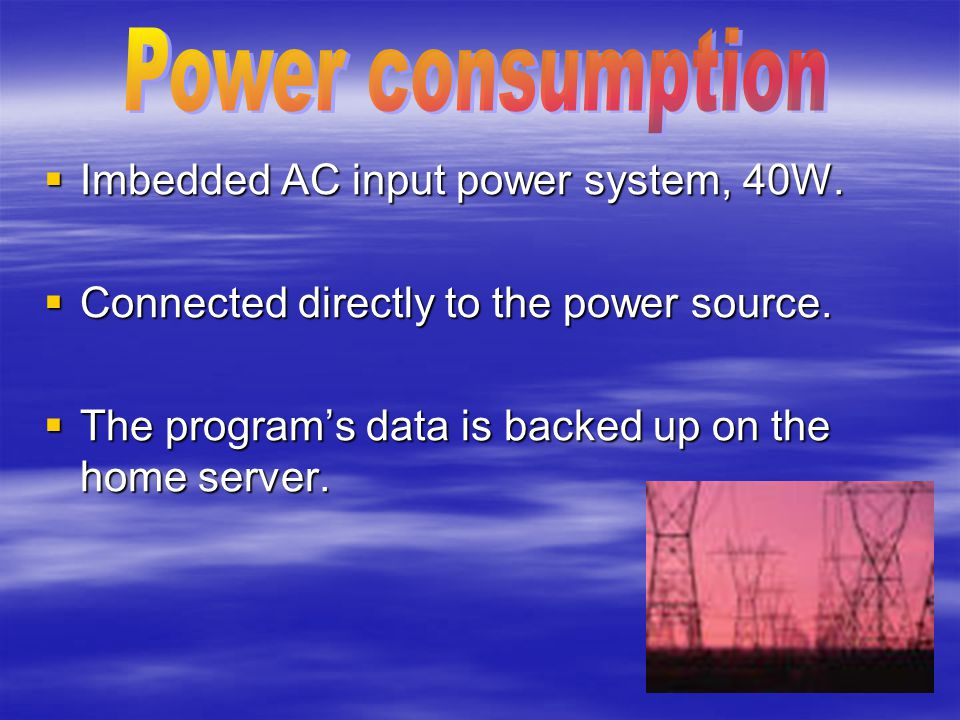  Imbedded AC input power system, 40W. Connected directly to the power source.