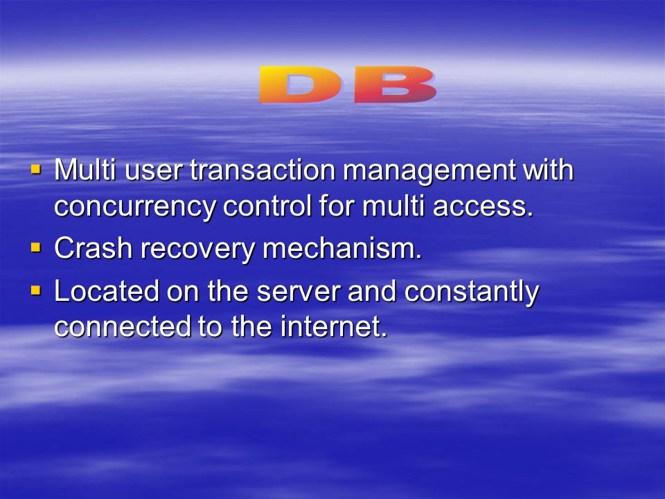  Multi user transaction management with concurrency control for multi access.