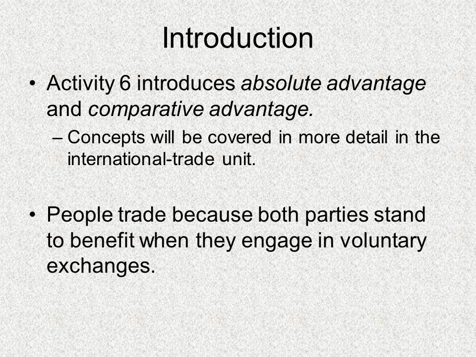 Introduction Activity 6 introduces absolute advantage and comparative advantage.