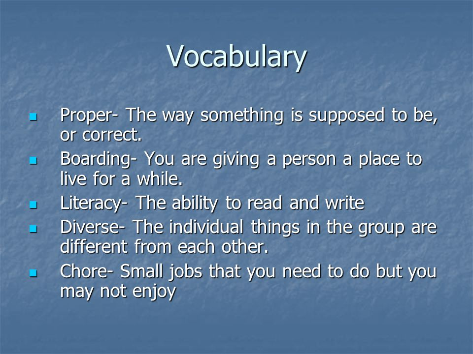 Vocabulary Proper- The way something is supposed to be, or correct.