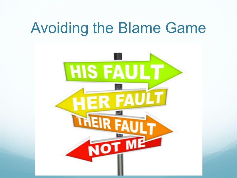 Avoiding the Blame Game