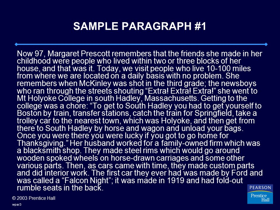 © 2003 Prentice Hall wpar4 REVISED FOR UNITY Listening to Margaret Prescott, 97, it becomes apparent that she lived through the evolution of transportation in America.