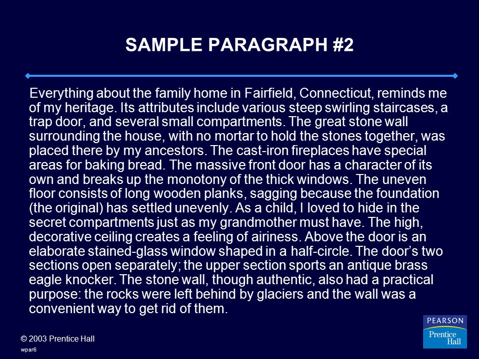 © 2003 Prentice Hall wpar17 INTRODUCTORY STRATEGIES: SOME GUIDELINES FOR INTRODUCTORY PARAGRAPHS Provide relevant background information.
