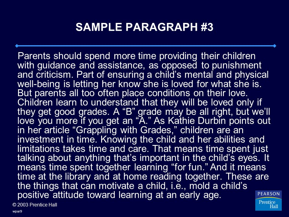 © 2003 Prentice Hall wpar10 REVISED FOR CLIMACTIC ARRANGEMENT Part of motivating a child is letting her know she is loved for who she is.