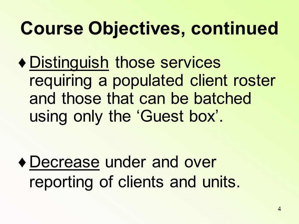 3 Course Objectives ♦Examine new, omitted and modified services.