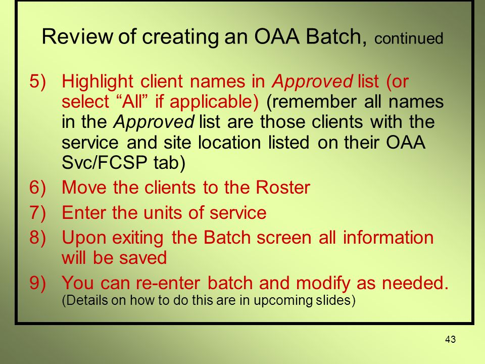 42 Review of creating an OAA Batch and populating the fields.