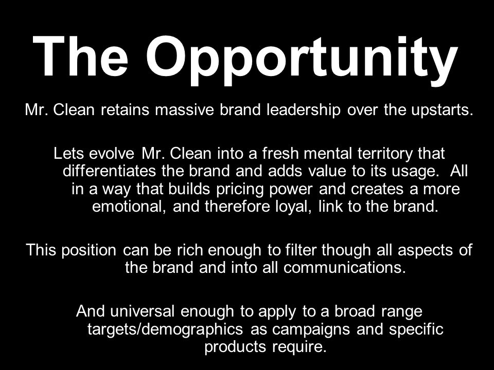 The Opportunity Mr. Clean retains massive brand leadership over the upstarts.