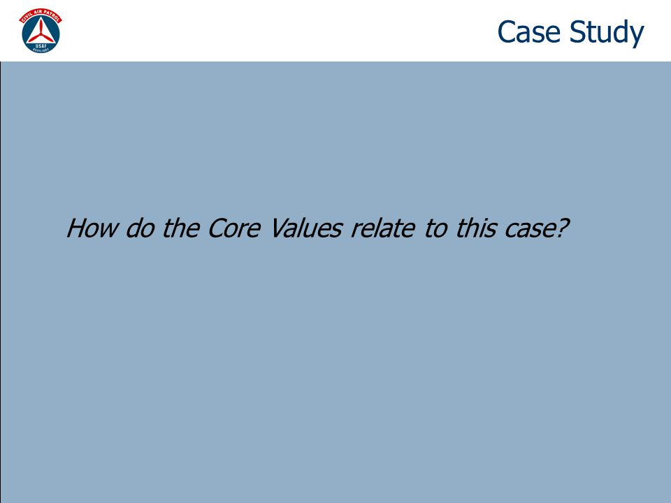 Case Study How do the Core Values relate to this case?