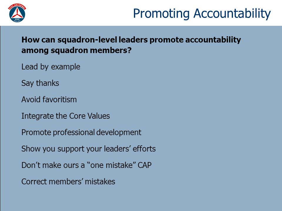 Promoting Accountability How can squadron-level leaders promote accountability among squadron members.