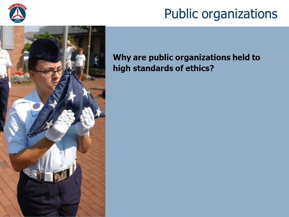 Public organizations Why are public organizations held to high standards of ethics