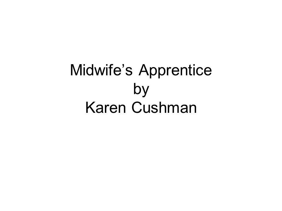 Midwife's Apprentice by Karen Cushman