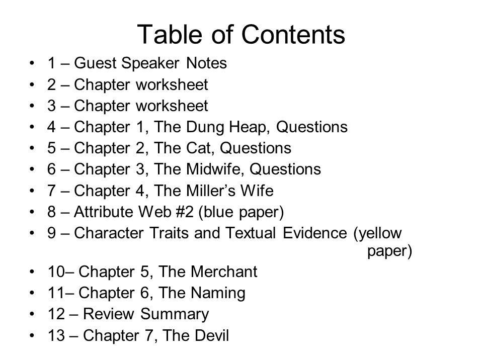 Table of Contents 1 – Guest Speaker Notes 2 – Chapter worksheet 3 – Chapter worksheet 4 – Chapter 1, The Dung Heap, Questions 5 – Chapter 2, The Cat,