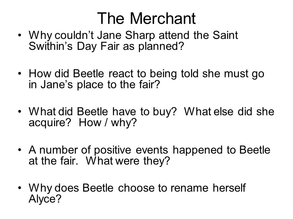 The Merchant Why couldn't Jane Sharp attend the Saint Swithin's Day Fair as planned? How did Beetle react to being told she must go in Jane's place to