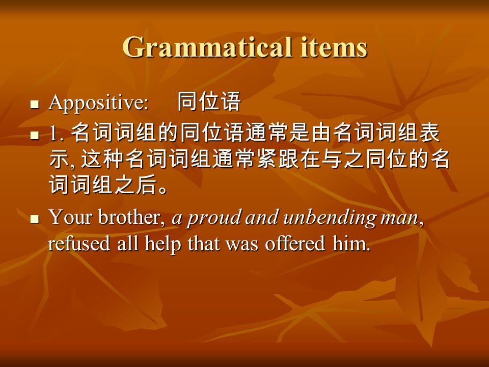 Grammatical items Appositive: 同位语 Appositive: 同位语 1.