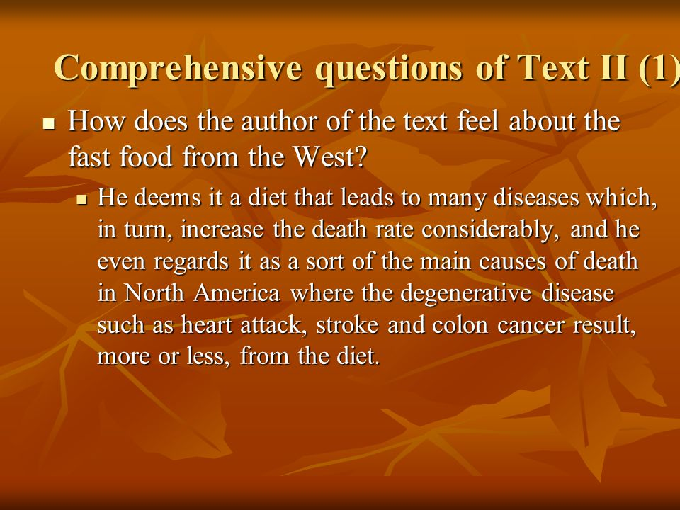 Comprehensive questions of Text II (1) How does the author of the text feel about the fast food from the West? How does the author of the text feel ab