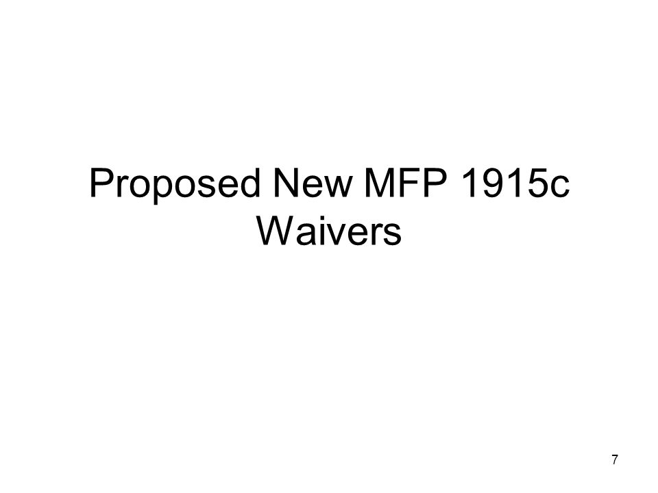 8 1915c MFP Waivers Two MFP waivers will support MFP-qualified individuals post transition.