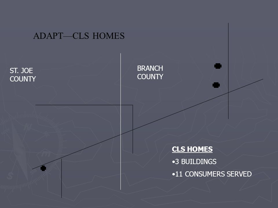 ADAPT—CLS HOMES BRANCH COUNTY ST. JOE COUNTY CLS HOMES 3 BUILDINGS 11 CONSUMERS SERVED