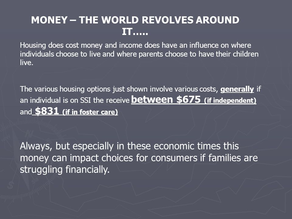 MONEY – THE WORLD REVOLVES AROUND IT…..