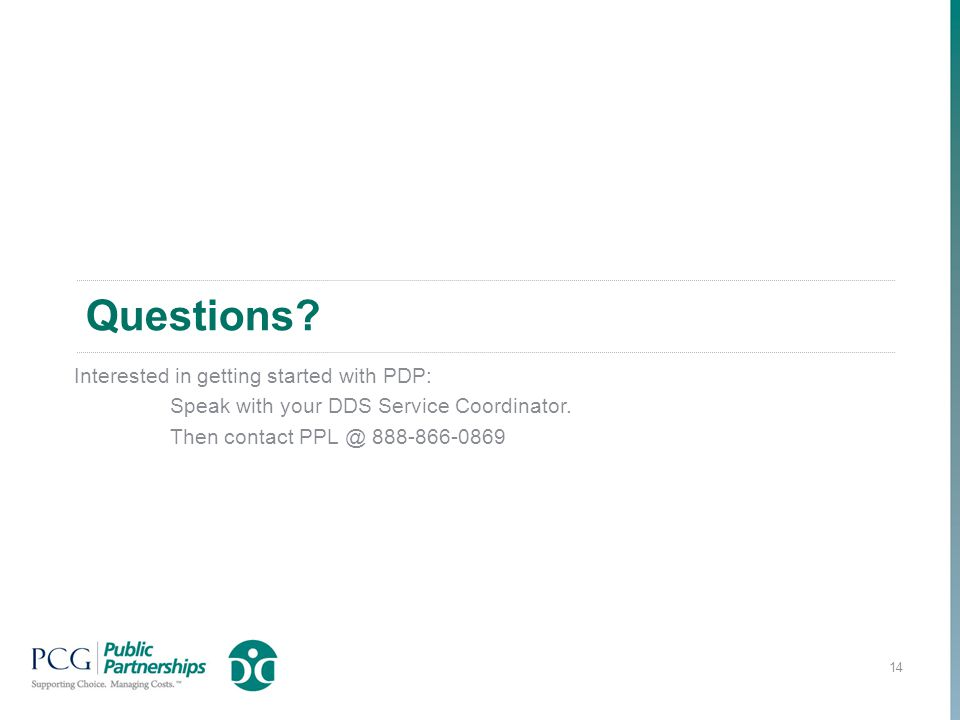 Questions. Interested in getting started with PDP: Speak with your DDS Service Coordinator.