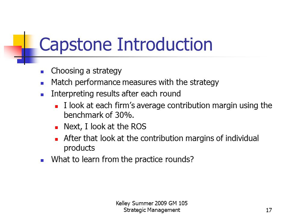 Capstone Introduction Choosing a strategy Match performance measures with the strategy Interpreting results after each round I look at each firm's ave