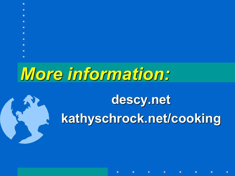 More information: descy.netkathyschrock.net/cooking