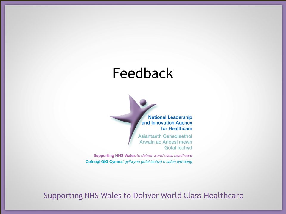 Supporting NHS Wales to Deliver World Class Healthcare Feedback