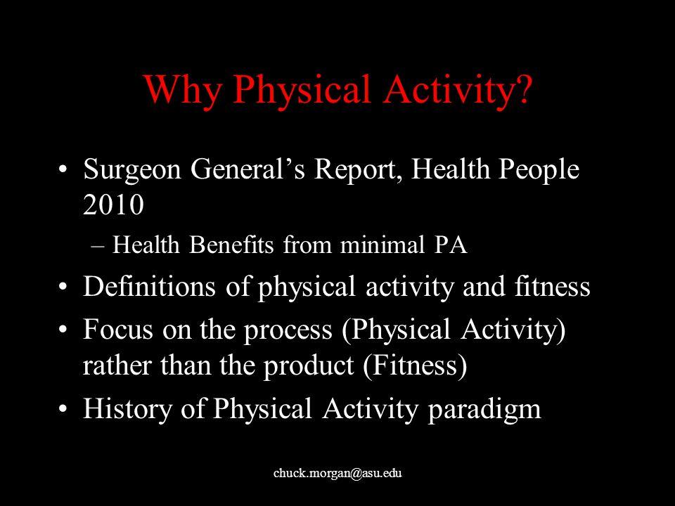 chuck.morgan@asu.edu Why Physical Activity.