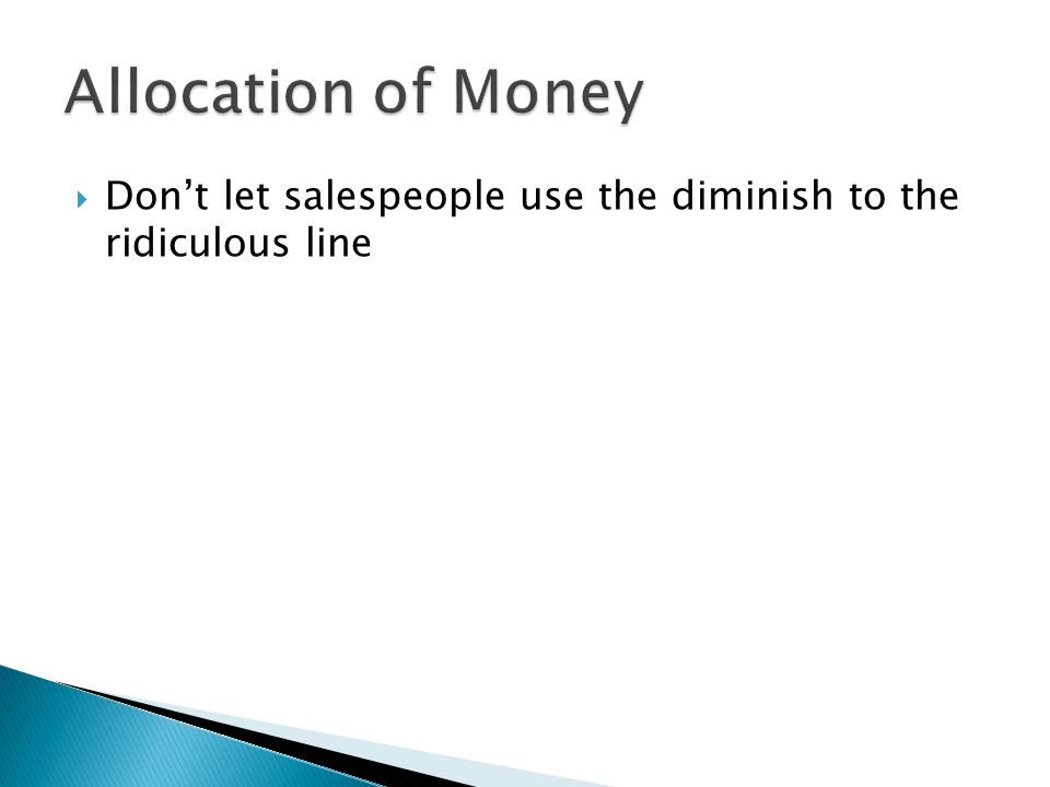  Don't let salespeople use the diminish to the ridiculous line