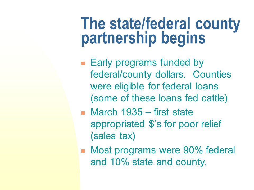 The state/federal county partnership begins Early programs funded by federal/county dollars.