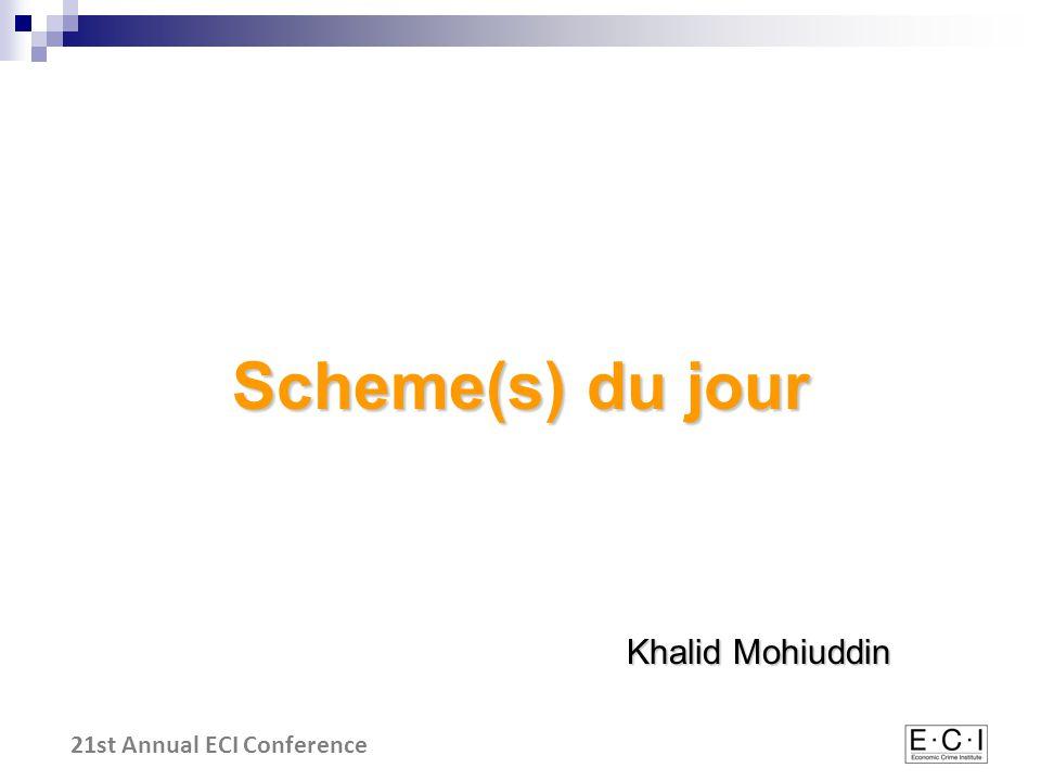 21st Annual ECI Conference Scheme(s) du jour Khalid Mohiuddin