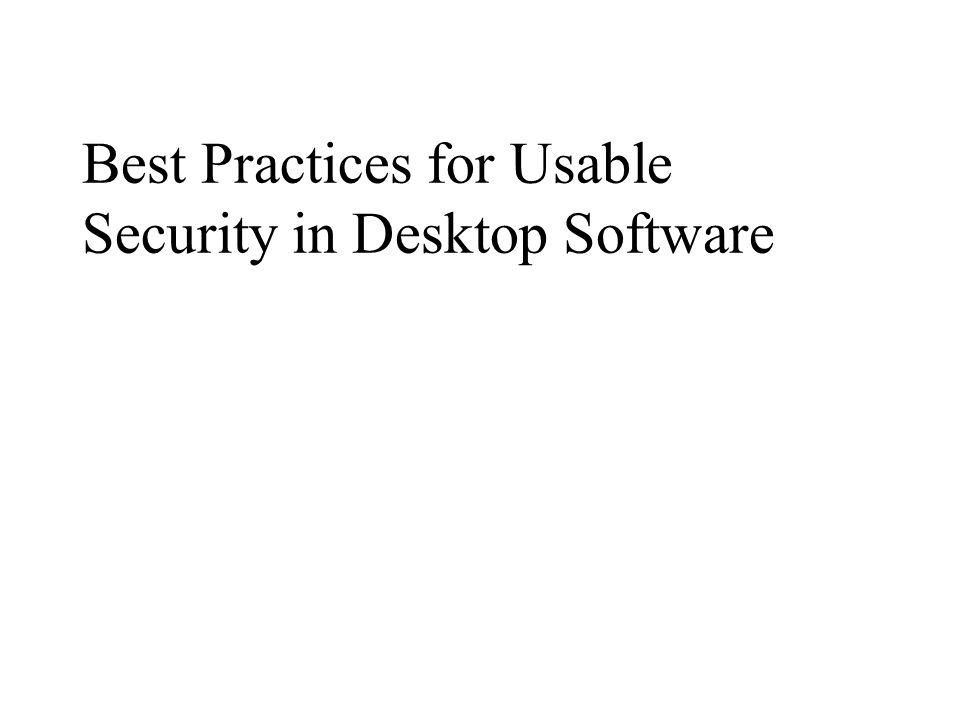 Best Practices for Usable Security in Desktop Software