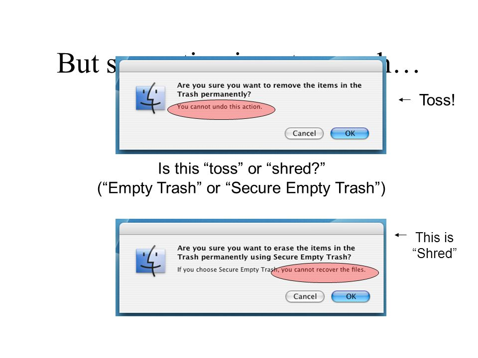 But separating is not enough… Is this toss or shred? ( Empty Trash or Secure Empty Trash ) Toss.