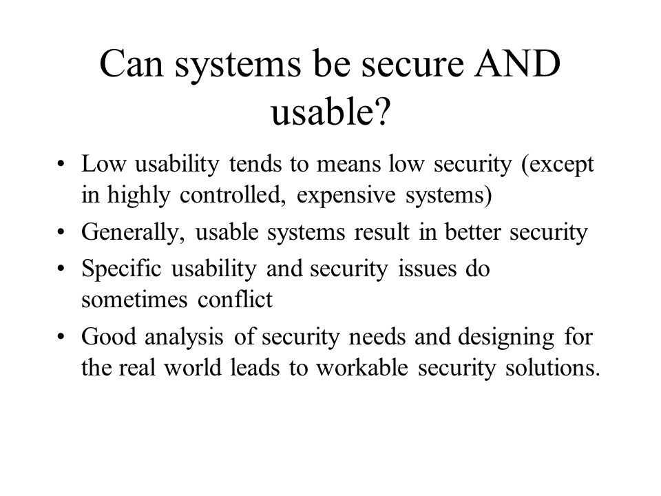 Can systems be secure AND usable.