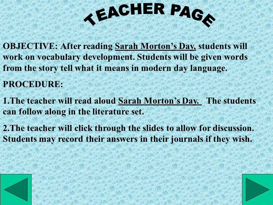 OBJECTIVE: After reading Sarah Morton's Day, students will work on vocabulary development.