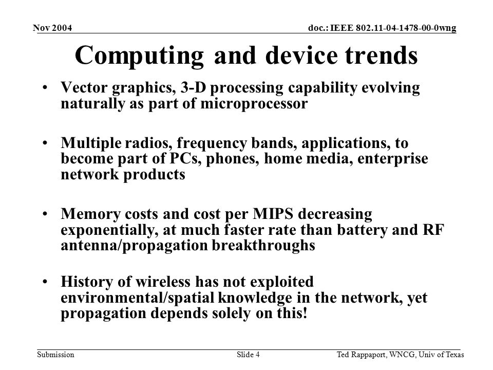doc.: IEEE 802.11-04-1478-00-0wng Submission Nov 2004 Ted Rappaport, WNCG, Univ of TexasSlide 5 Wireless Technology and Semiconductor ROADMAP Source: 1.