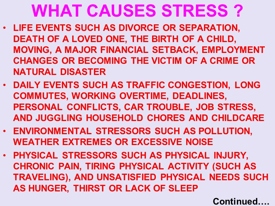 WHAT CAUSES STRESS .