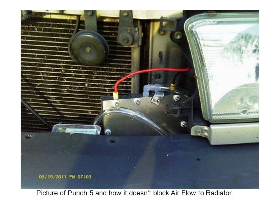 Picture of Punch 5 and how it doesn t block Air Flow to Radiator.
