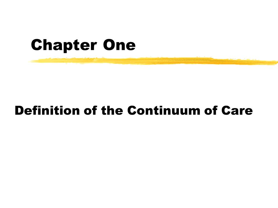 Chapter One Definition of the Continuum of Care