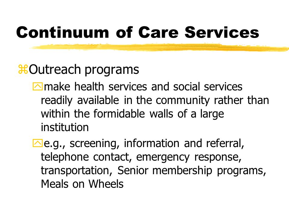 zOutreach programs ymake health services and social services readily available in the community rather than within the formidable walls of a large ins