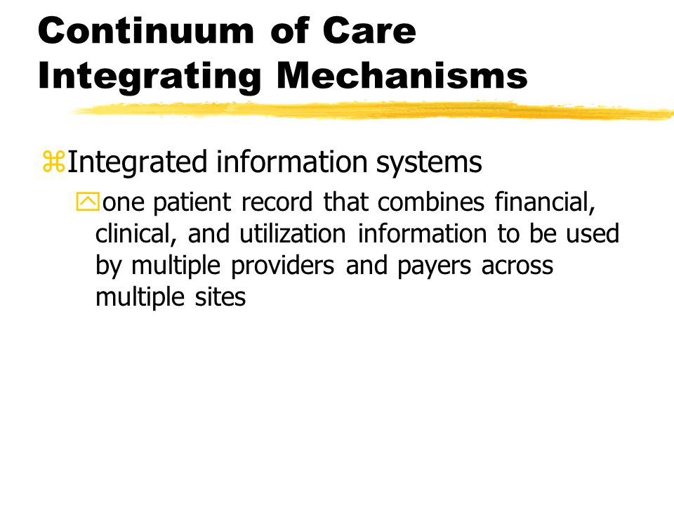 zIntegrated information systems yone patient record that combines financial, clinical, and utilization information to be used by multiple providers an