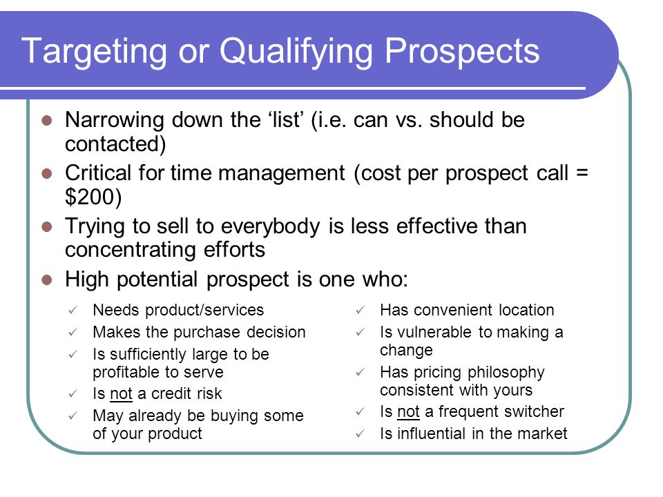 Targeting or Qualifying Prospects Narrowing down the 'list' (i.e.