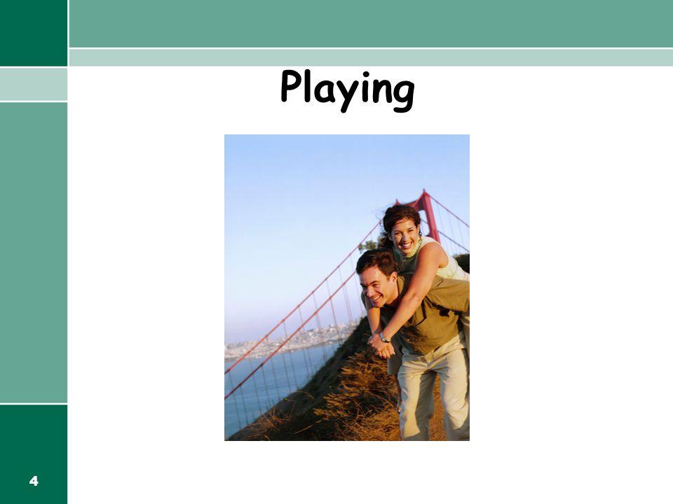 4 Playing