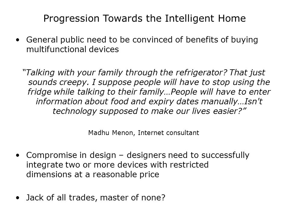"""Progression Towards the Intelligent Home General public need to be convinced of benefits of buying multifunctional devices """"Talking with your family t"""