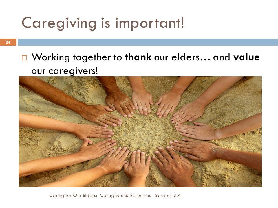 Caregiving is important.