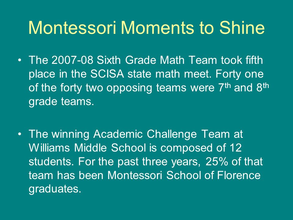 Montessori Moments to Shine The 2007-08 Sixth Grade Math Team took fifth place in the SCISA state math meet.