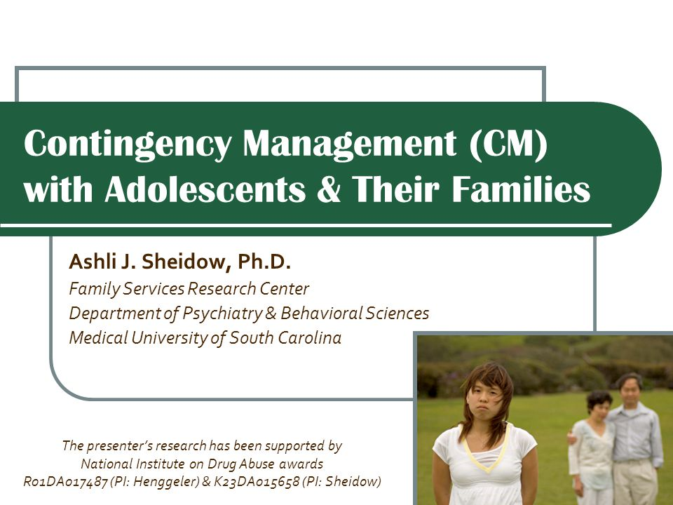Contingency Management (CM) with Adolescents & Their Families Ashli J.