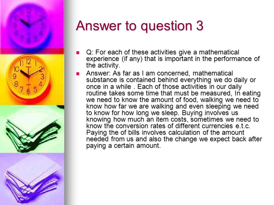 Question 2 Question: Outline any other activity that is not so often in your daily routine but you perform once in a while Question: Outline any other activity that is not so often in your daily routine but you perform once in a while Answer: As well as, there is another activity that is not so often in my daily routine.