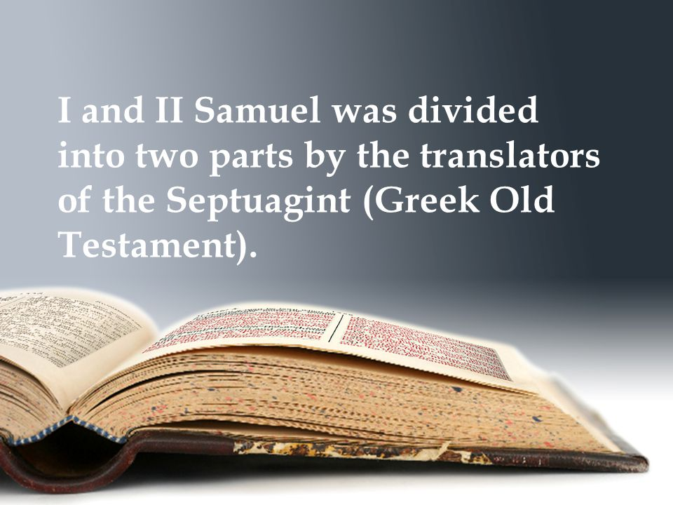 Three Names for Samuel I and II Book of Kingdoms I and II Kings (Vulgate) I and II Samuel (Hebrew Tradition and Modern Versions)