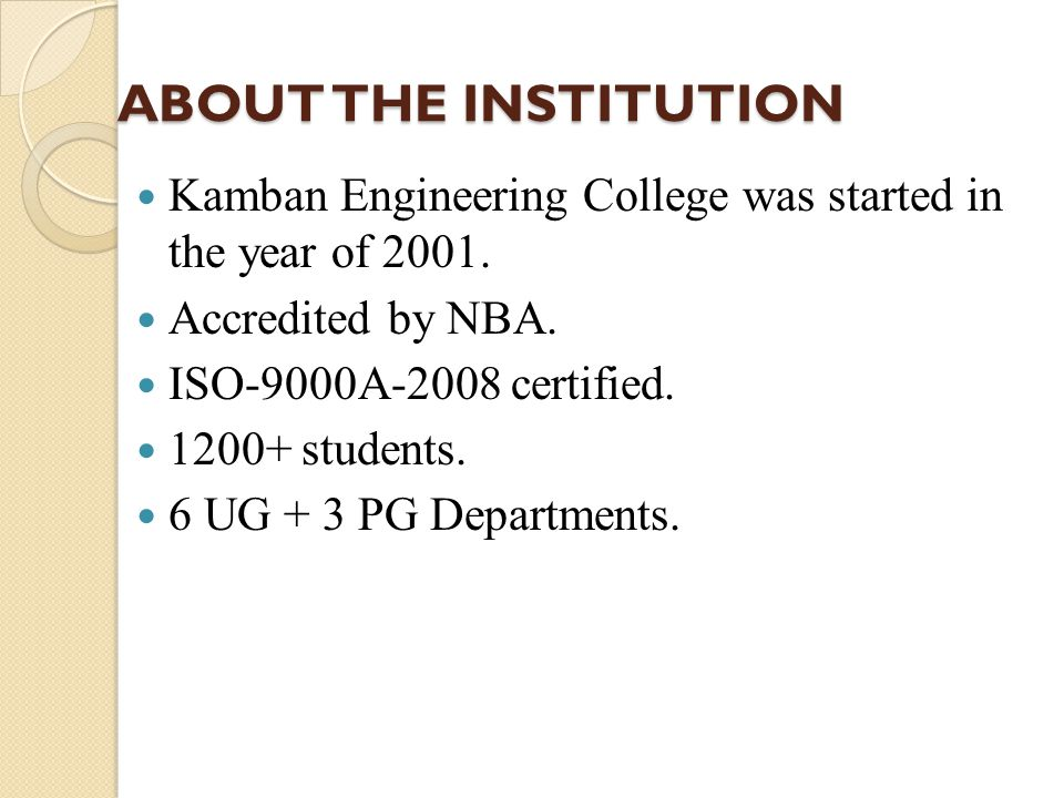 ABOUT THE INSTITUTION Kamban Engineering College was started in the year of 2001.